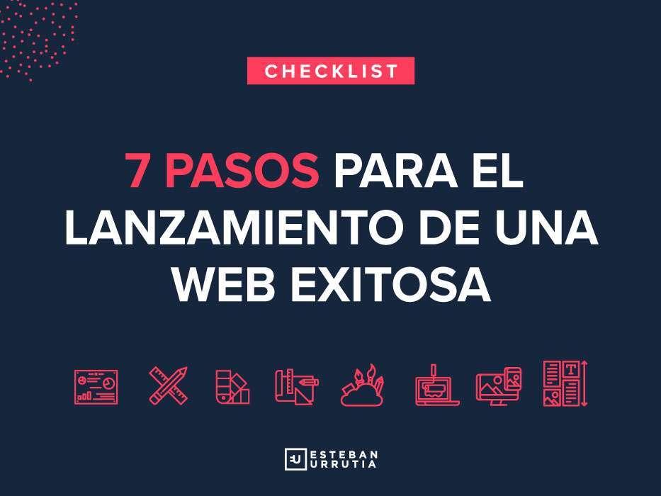 Checklist Web: 7 Pasos para el lanzamiento de una web exitosa